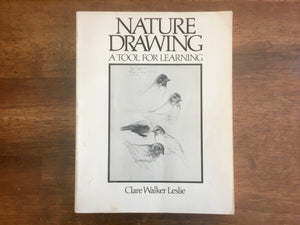 Nature Drawing: A Tool for Learning by Clare Walker Leslie, Vintage 1980