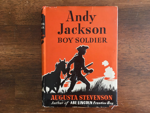 Andy Jackson: Boy Soldier, Augusta Stevenson, Childhood of Famous Americans, 1942