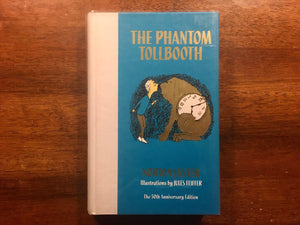 The Phantom Tollbooth by Norton Juster, 50th Anniversary Edition, Hardcover, Illustrated