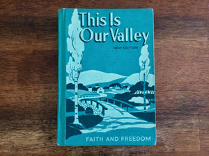 This is Our Valley: Faith and Freedom, Hardcover Book, Vintage 1953, Illustrated, Catholic Reader