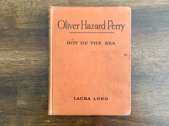 Oliver Hazard Perry: Boy of the Sea by Laura Long, Childhood of Famous Americans