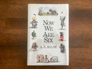 Now We Are Six by A.A. Milne, Vintage 1989, Hardcover Book with Dust Jacket in Mylar