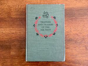 Trappers and Traders of the Far West by James Daugherty, Landmark Book, Vintage 1952