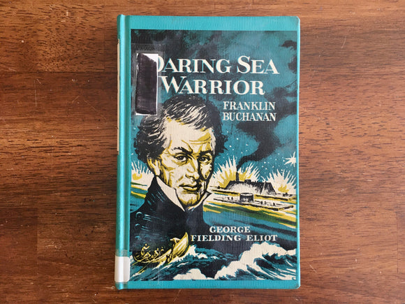 Daring Sea Warrior: Franklin Buchanan by George Fieldgng Eliot, Messner Biography, Vintage 1962