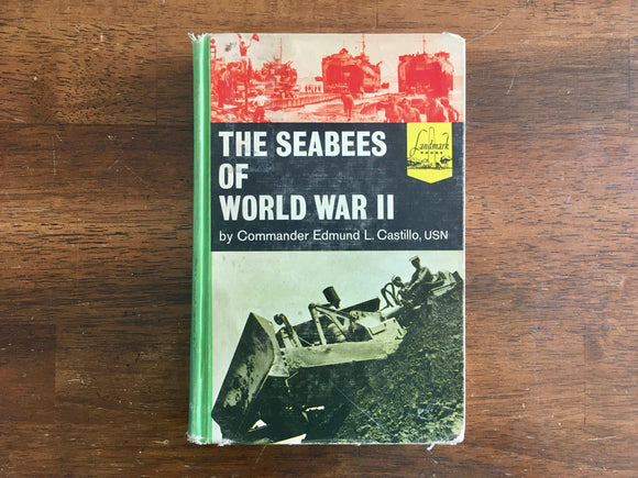 The Seabees of  World War II by Commander Edmund L Castillo, Landmark Book