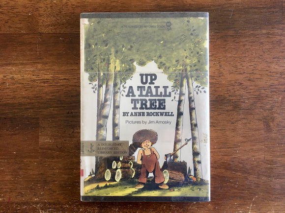 Up a Tall Tree by Anne Rockwell, Pictures by Jim Arnosky, Vintage 1981, Hardcover Book with Dust Jacket in Mylar