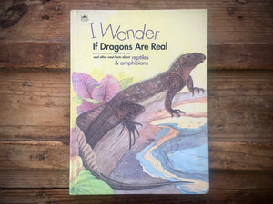 I Wonder If Dragons Are Real, Reptiles and Amphibians, Illustrated, HC, Nature