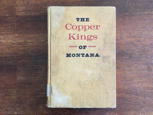 The Copper Kings of Montana by Marian T Place, Landmark Book, Vintage 1961