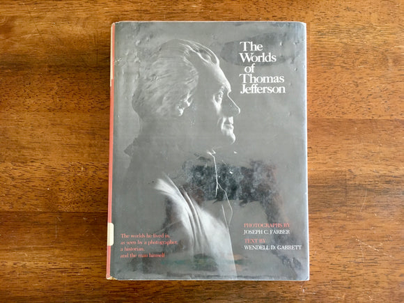 The Worlds of Thomas Jefferson by Wendell D Garrett, Vintage 1971