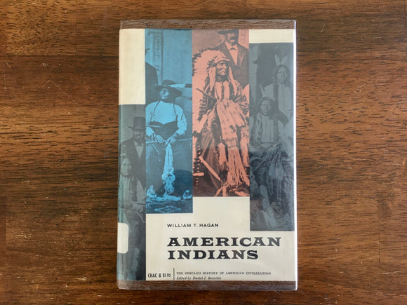 American Indians by William T. Hagan, Vintage 1966, HC DJ, Native History