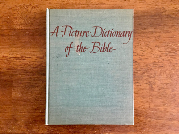 A Picture Dictionary of the Bible by Ruth B. Tubby, Illustrated by Ruth King, 1949
