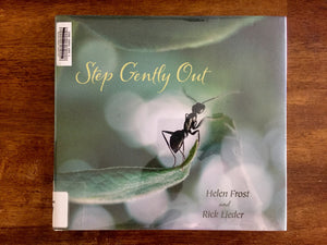 Step Gently Out by Helen Frost, Photographs by Rick Lieder, Hardcover Book with Dust Jacket