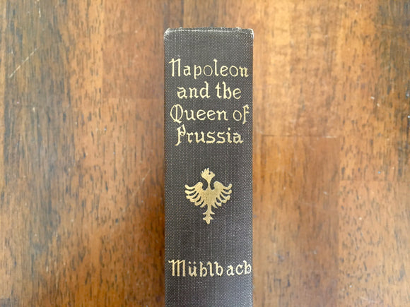 Napoleon and the Queen of Prussia by Louise Muhlbach, Antique 1908, Werner Company