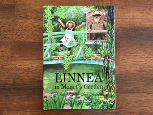 Linnea in Monet's Garden by Christina Bjork, Drawings by Lena Anderson, Vintage 1992, Hardcover Book with Dust Jacket