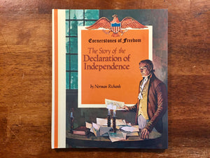 Cornerstones of Freedom, The Story of the Declaration of Independence by Norman Richards, Vintage 1968, Hardcover Book, Illustrated