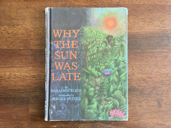 Why The Sun Was Late by Benjamin Elkin, Illustrated by Jerome Snyder, 1966