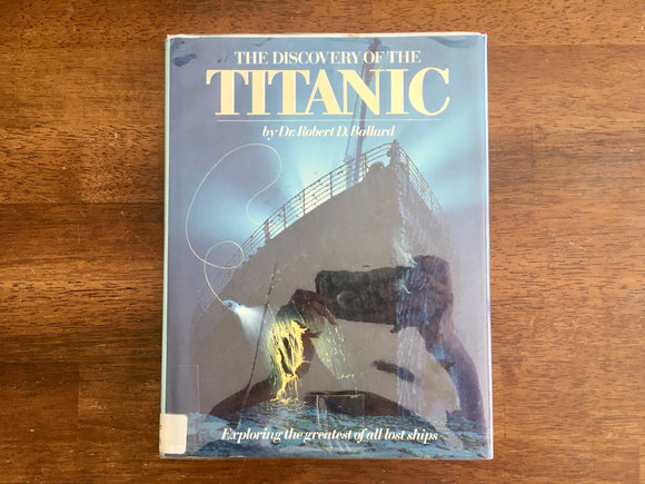 Discovery of the Titanic by Dr. Robert D. Ballard, 1987, Illustrated by Ken Marschall