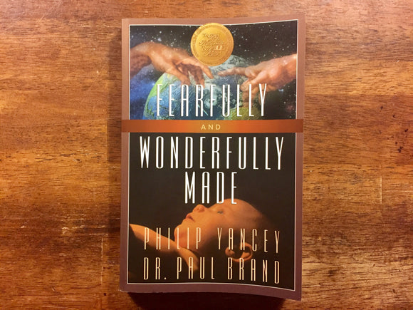 Fearfully and Wonderfully Made by Philip Yancey and Dr. Paul Brand