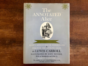 The Annotated Alice: Alice's Adventures in Wonderland & Through the Looking Glass by Lewis Carrol, Vintage 1940, Illustrated by John Tenniel, Notes by Martin Gardner, Hardcover Book with Dust Jacket