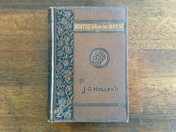 The Mistress of the Manse: A Poem by J.G. Holland, Antique 1881, Hardcover