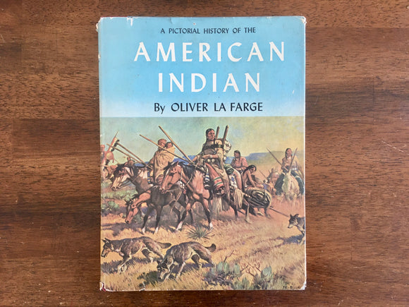 A Pictorial History of the American Indian by Oliver La Farge, Vintage 1956, HC DJ