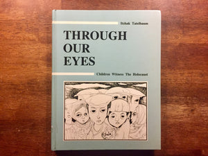 Through Our Eyes: Children Witness the Holocaust by Itzhak Tatelbaum, Vintage 1985, Harcover Book, Photo Illustrations