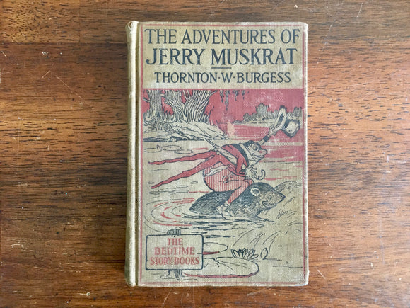 The Adventures of Jerry Muskrat by Thornton Burgess, Antique 1914, Rare