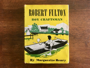 robet fulton, boy craftsman by marguerite henry, childhood of famous americans, hardcover book with dust jacket, 1945