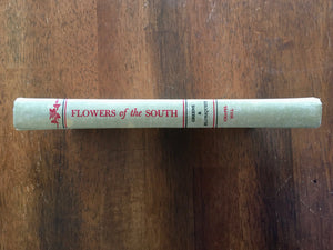 Flowers of the South by Wilhelmina F Greene and Hugo L Blomquist, Vintage 1953