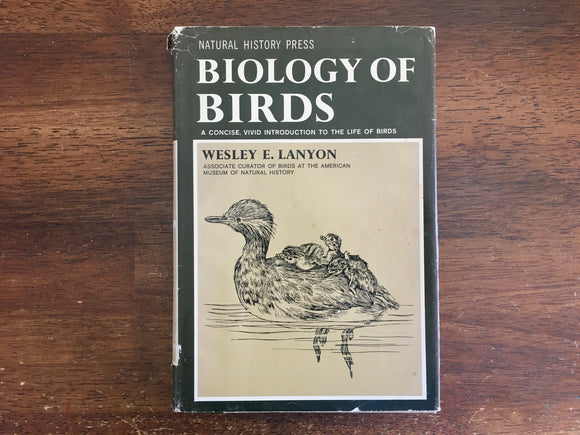 Biology of Birds, by Wesley E Lanyon, Natural History Press, Vintage 1963