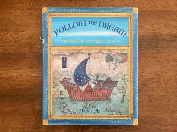 Follow the Dream: The Story of Christopher Columbus by Peter Sis, HC DJ