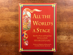 All the World's a Stage: Speeches, Poems and Songs from William Shakespeare, Written in Calligraphy and Illustrated by Dorothy Boux, Hardcover Book with Dust Jacket