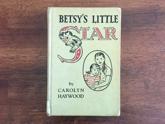 Betsy's Little Star by Carolyn Haywood, Illustrated, Vintage 1972