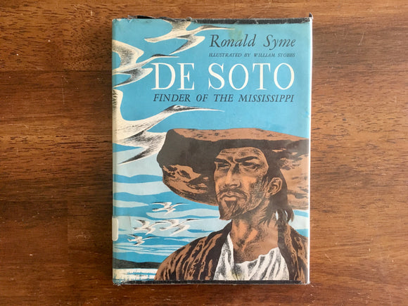De Soto: Finder of the Mississippi by Ronald Syme, Illustrated by William Stobbs