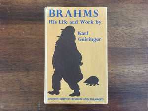 Brahms: His Life and Work by Karl Geiringer, Second Edition, Revised and Enlarged, Vintage 1974, Hardcover Book with Dust Jacket