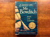 Carry On, Mr. Bowditch by Jean Lee Latham, Illustrated by John O'Hara Cosgrave II, Vintage 1955