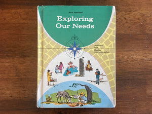 Exploring Our Needs, Vintage 1971, Hardcover Book, Illustrated, Follett Educational Corporation