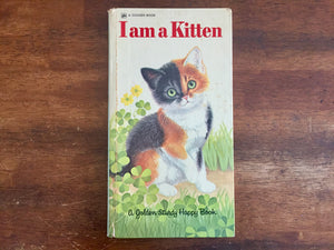 I am a Kitten, Golden Board Book, Vintage 1975, Hardcover