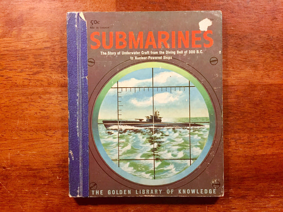 Submarines: The Story of Underwater Crafte from the Diving Bell of 300 B.C. to Nuclear-Powered Ships, by Edward Stephens, The Golden Library of Knowledge, Vintage 1959, Hardcover Book, Illustrated