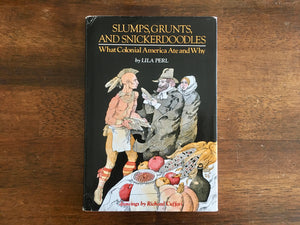 Slumps, Grunts, and Snickerdoodles: What Colonial America Ate and Why, Vintage 1975