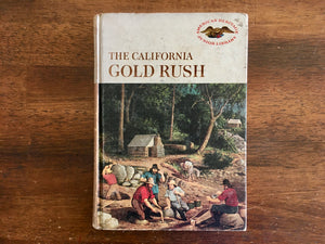 American Heritage Junior Library, The California Gold Rush, Vintage 1961, Hardcover