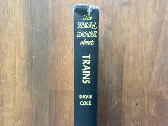 The Real Book About Trains by Davis Cole, Illustrated by David Millard, Vintage 1951