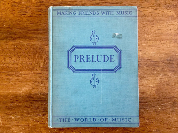 Making Friends With Music: Prelude, Vintage 1940, Hardcover Book, Photo Illustrations
