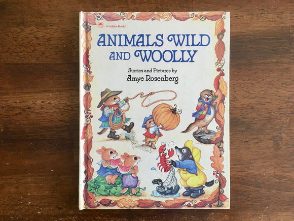 Animals Wild and Woolly by Amye Rosenberg, Vintage 1987, Golden Book