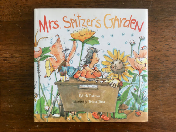 Mrs. Spitzer's Garden by Edith Oattou, Illustrated by Tricia Tusa, Hardcover with Dust Jacket