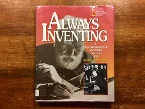 Always Inventing: A Photobiography of Alexander Graham Bell by Tom L. Matthews, Hardcover Book with Dust Jacket in Mylar