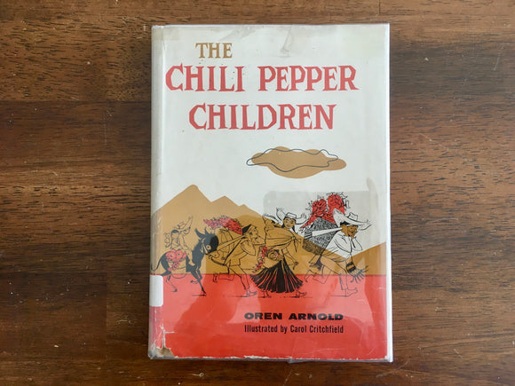 The Chili Pepper Children by Oren Arnold, Vintage 1960, Illustrated by Carol Critchfield