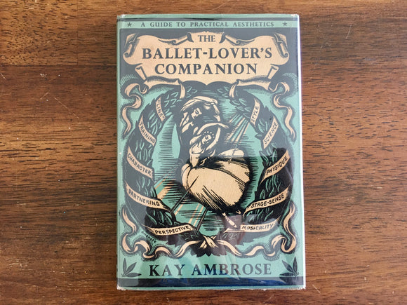 The Ballet-Lover's Companion: A Guide to Practical Aesthetics, Kay Ambrose, 1949