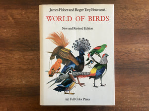 World of Birds, New and Revised Edition, by James Fisher and Roger Tory Peterson, 192 Full Color Plates, Vintage 1970s