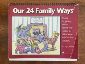 Our 24 Family Ways by Clay Clarkson, Spiralbound